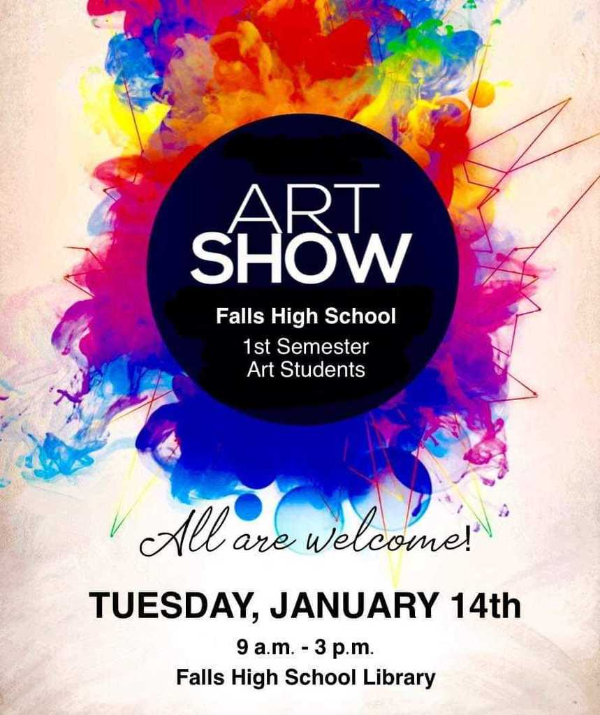 Art Show on January 14th in the Falls High School Library from 9am to 3pm.